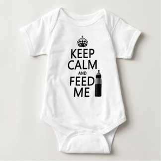 Keep Calm and Feed Me (baby) (in any color) Baby Bodysuit