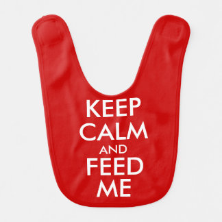 KEEP CALM AND FEED ME BIB