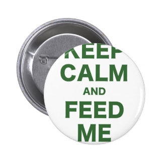 Keep Calm and Feed Me Button