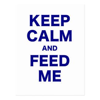 Keep Calm and Feed Me Postcard