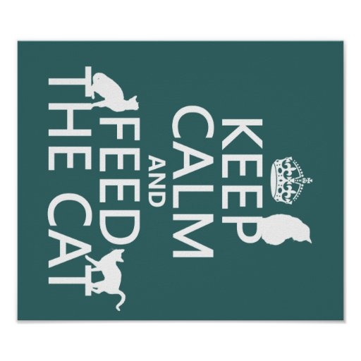 Keep Calm and Feed The Cat Print
