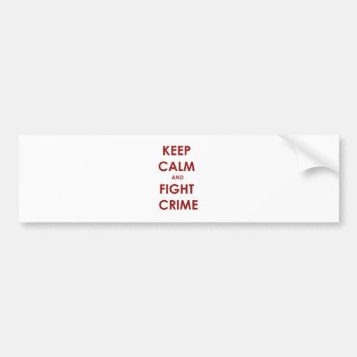 Keep calm and fight crime bumper sticker