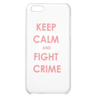 Keep calm and fight crime iPhone 5C case