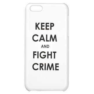 Keep calm and fight crime iPhone 5C covers