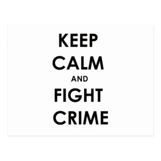 Keep calm and fight crime post card