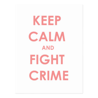 Keep calm and fight crime! postcards