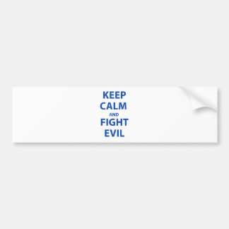 Keep Calm and Fight Evil Bumper Sticker