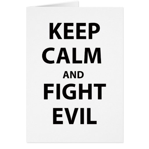 Keep Calm and Fight Evil Greeting Cards