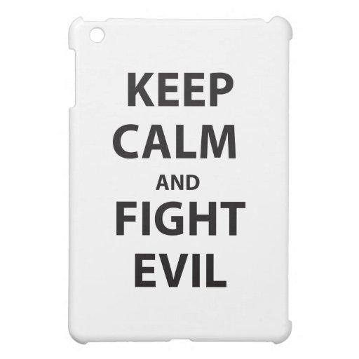 Keep Calm and Fight Evil Case For The iPad Mini