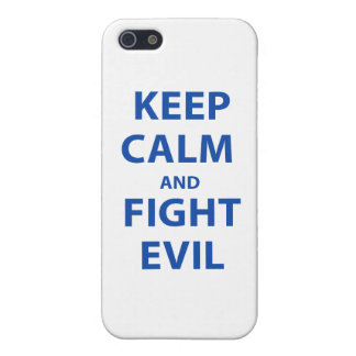Keep Calm and Fight Evil iPhone 5 Cases