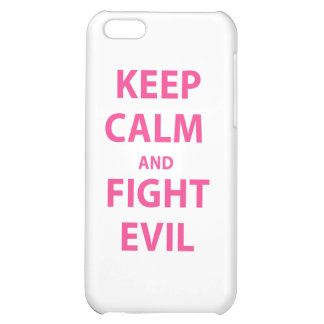 Keep Calm and Fight Evil iPhone 5C Cover