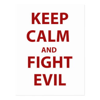 Keep Calm and Fight Evil Postcard