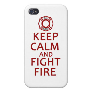 Keep Calm and Fight Fire iPhone 4/4S Cases