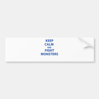 Keep Calm and Fight Monsters Bumper Stickers