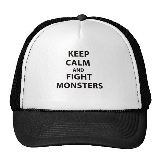 Keep Calm and Fight Monsters Hat