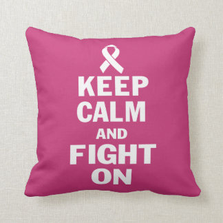 KEEP CALM AND FIGHT ON CUSHION