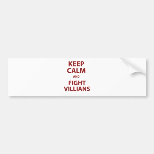 Keep Calm and Fight Villians Bumper Stickers