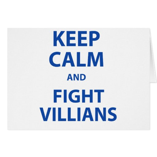 Keep Calm and Fight Villians Greeting Cards