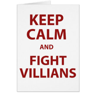 Keep Calm and Fight Villians Greeting Card