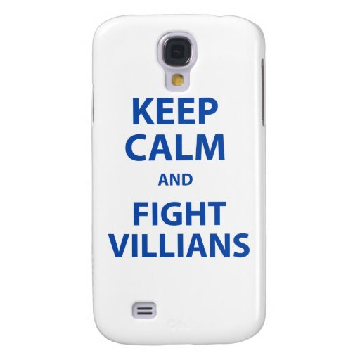 Keep Calm and Fight Villians Galaxy S4 Cases