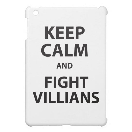 Keep Calm and Fight Villians Cover For The iPad Mini