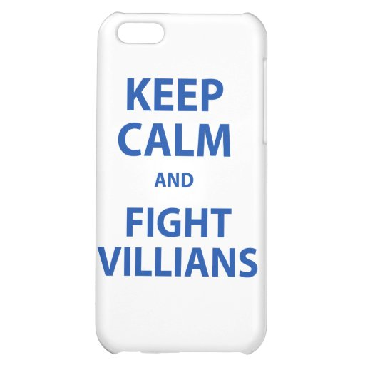 Keep Calm and Fight Villians iPhone 5C Cover