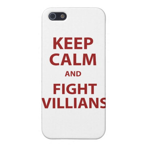 Keep Calm and Fight Villians Case For iPhone 5