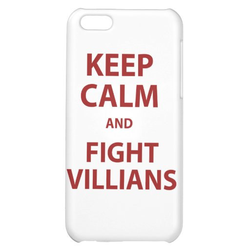 Keep Calm and Fight Villians Case For iPhone 5C