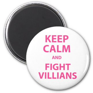 Keep Calm and Fight Villians Magnets