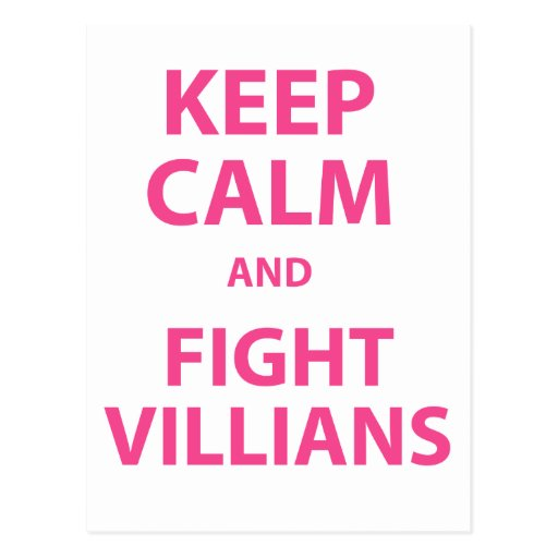 Keep Calm and Fight Villians Post Cards