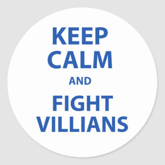 Keep Calm and Fight Villians Round Sticker