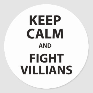 Keep Calm and Fight Villians Round Stickers