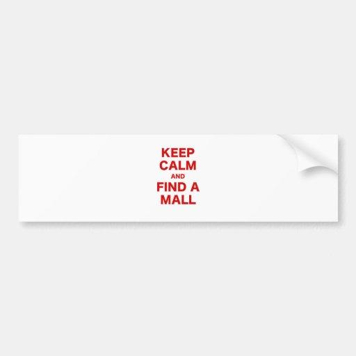 Keep Calm and Find a Mall Bumper Sticker