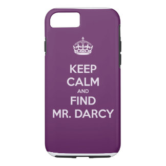 Keep Calm and Find Mr. Darcy Jane Austen iPhone 7 Case