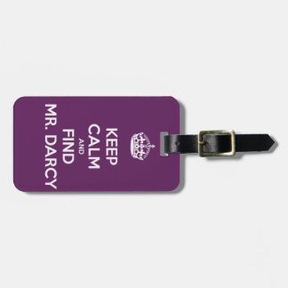 Keep Calm and Find Mr. Darcy Jane Austen Luggage Tag