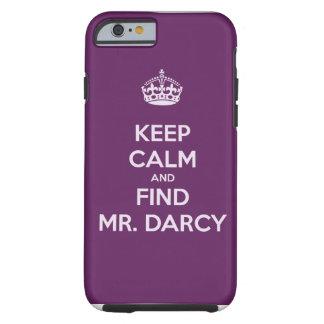 Keep Calm and Find Mr. Darcy Jane Austen Tough iPhone 6 Case