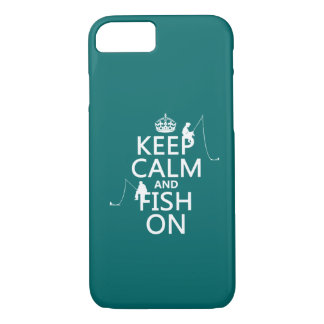 Keep Calm and Fish On - customizable colours iPhone 7 Case