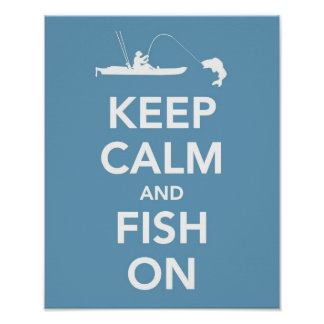 Keep Calm and Fish On Poster