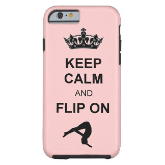 Keep Calm and Flip on Tumbling Tough iPhone 6 Case