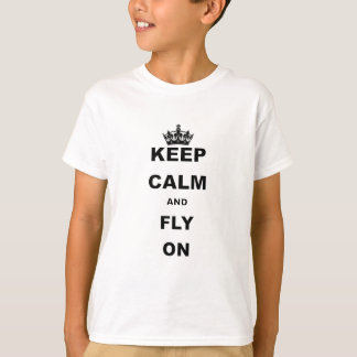 KEEP CALM AND FLY ON SHIRTS