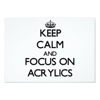 Keep Calm And Focus On Acrylics Invitation