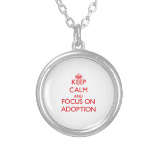 Keep calm and focus on ADOPTION Silver Plated Necklace