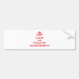 Keep calm and focus on ADVERTISEMENTS Bumper Sticker