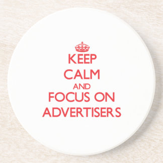 Keep calm and focus on ADVERTISERS Coasters