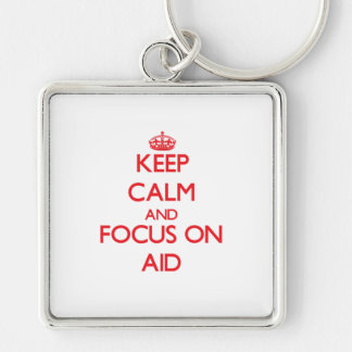 Keep calm and focus on AID Key Chains