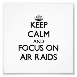 Keep Calm And Focus On Air Raids Photo Print