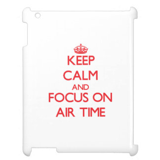 Keep calm and focus on AIR TIME iPad Cases