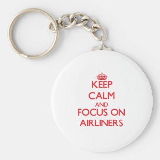 Keep calm and focus on AIRLINERS Key Chain