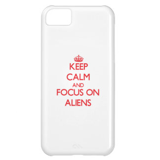 Keep calm and focus on ALIENS Case For iPhone 5C