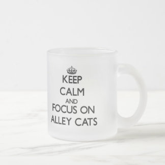 Keep Calm and focus on Alley Cats Mugs
